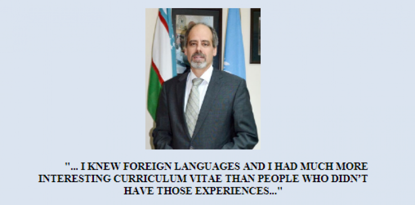 """""""… I KNEW FOREIGN LANGUAGES AND I HAD MUCH MORE INTERESTING CURRICULUM VITAE THAN PEOPLE WHO DIDN'T HAVE THOSE EXPERIENCES…"""" (INTERVIEW WITH IN UN RESIDENT COORDINATOR IN UZBEKISTAN STEFAN PRIESNER)"""