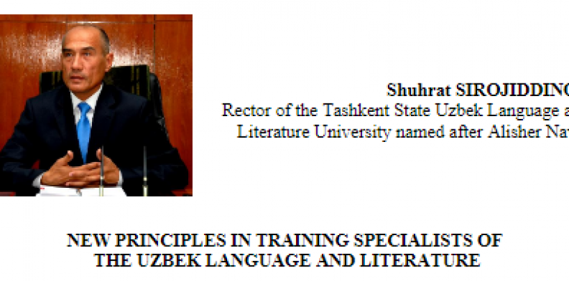 NEW PRINCIPLES IN TRAINING SPECIALISTS OF THE UZBEK LANGUAGE AND LITERATURE
