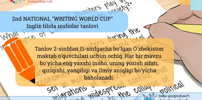 "2nd NATIONAL ""WRITING WORLD CUP"" – INGLIZ TILIDA INSHOLAR TANLOVI"