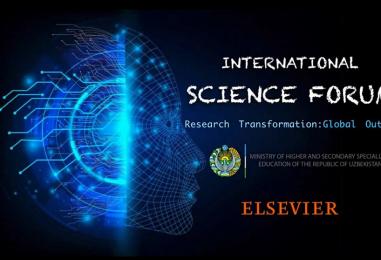 «RESEARCH TRANSFORMATION: GLOBAL OUTLOOK» XALQARO ILMIY FORUMI