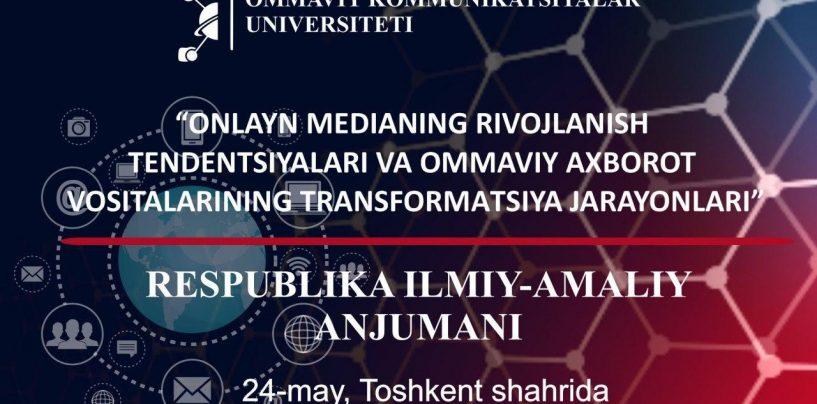ILMIY-АMАLIY KONFERENSIYA: ONLAYN MEDIANING RIVOJLANISH TENDENSIYALARI VA OMMAVIY AXBOROT VOSITALARINING TRANSFORMATSIYA JARAYONLARI