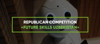 «FUTURE SKILLS UZBEKISTAN» – RESPUBLIKA MIQYOSIDAGI TANLOV