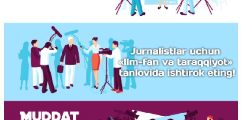 INNOVATSION RIVOJLANISH VAZIRLIGI JURNALISTLAR UCHUN «ILM-FAN VA TARAQQIYOT» MAVZUSIDA TANLOV E'LON QILADI