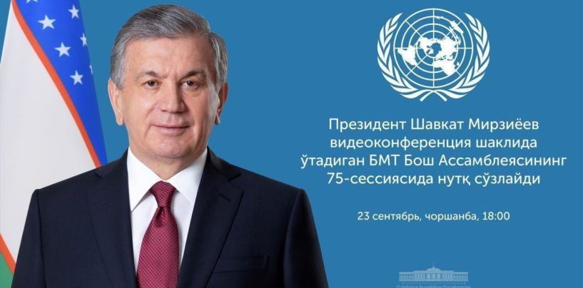PRESIDENT SHAVKAT MIRZIYOYEV WILL SPEAK AT THE 75TH SESSION OF THE UN GENERAL ASSEMBLY IN VIDEO CONFERENCE FORMAT