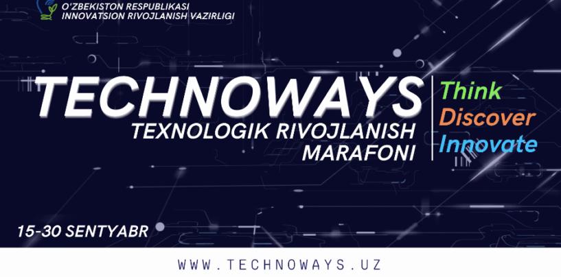 TECHNOWAYS – YOSHLAR UCHUN ILK TEXNOLOGIK MARAFON