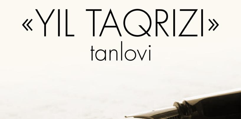 """""""YIL TAQRIZI"""" TANLOVI"""