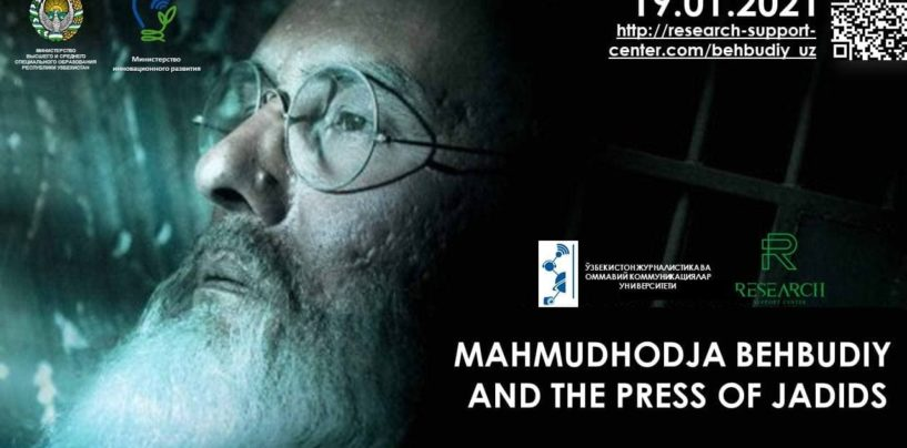 "ONLINE SCIENTIFIC-PRACTICAL CONFERENCE: ""MAHMUDKHOJA BEHBUDIY AND THE PRESS OF JADIDS"""